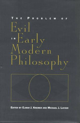 The Problem of Evil in Early Modern Philosophy - Toronto Studies in Philosophy (Hardback)