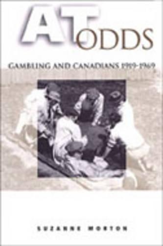 At Odds: Gambling and Canadians, 1919-1969 (Hardback)