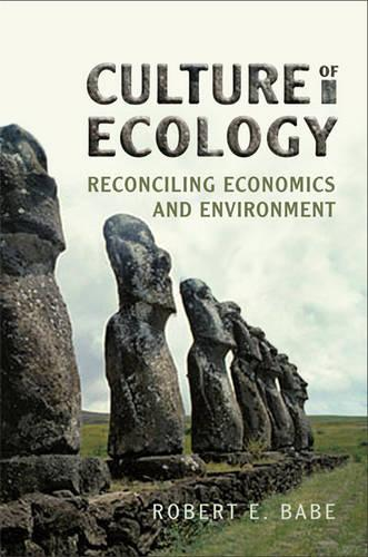 Culture of Ecology: Reconciling Economics and Environment (Hardback)