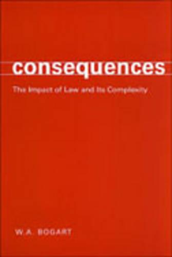 Consequences: The Impact of Law and Its Complexity (Hardback)