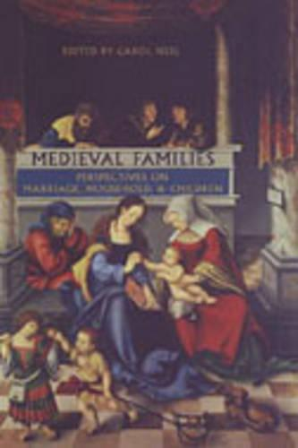 Medieval Families: Perspectives on Marriage, Household, and Children - MART: The Medieval Academy Reprints for Teaching 40 (Hardback)