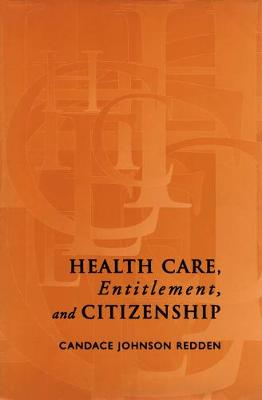 Health Care, Entitlement, and Citizenship - IPAC Series in Public Management and Governance (Hardback)