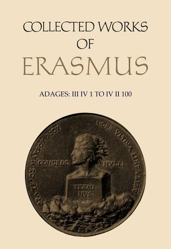 Adages: III iv 1 to IV ii 100 - Collected Works of Erasmus 35 (Hardback)
