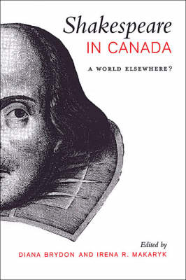 Shakespeare in Canada: A World Elsewhere? (Hardback)