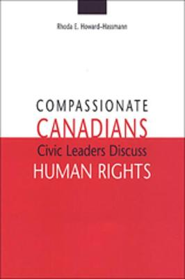 Compassionate Canadians: Civic Leaders Discuss Human Rights (Hardback)