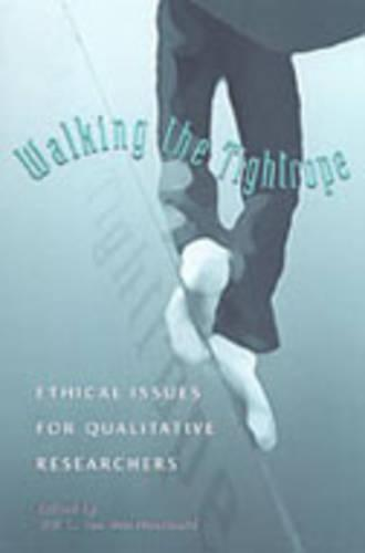 Walking the Tightrope: Ethical Issues for Qualitative Researchers (Hardback)