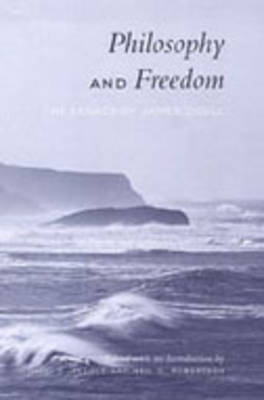 Philosophy and Freedom: The Legacy of James Doull - Toronto Studies in Philosophy (Hardback)