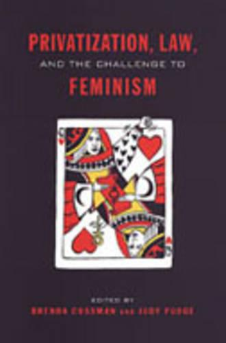 Privatization, Law, and the Challenge to Feminism (Hardback)