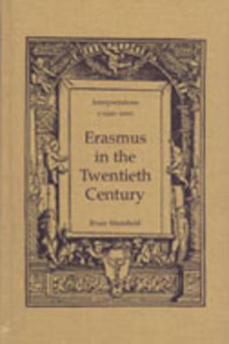 Erasmus in the Twentieth Century: Interpretations 1920-2000 - Erasmus Studies (Hardback)