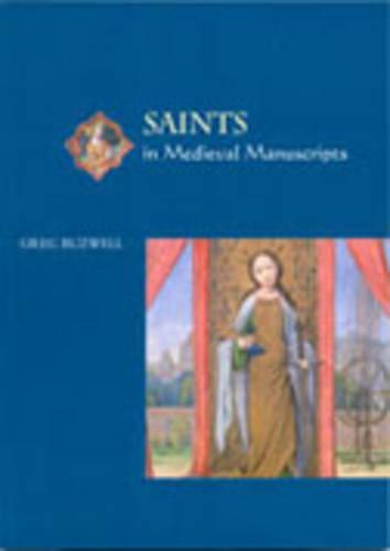 Saints in Medieval Manuscripts (Paperback)