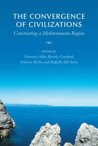The Convergence of Civilizations: Constructing a Mediterranean Region - German and European Studies (Paperback)