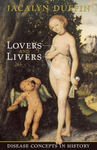 Lovers and Livers: Disease Concepts in History - Joanne Goodman Lectures (Paperback)