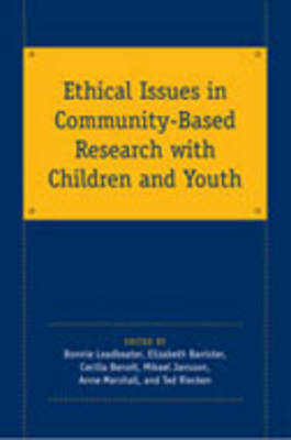 Ethical Issues in Community-based Research with Children and Youth (Hardback)