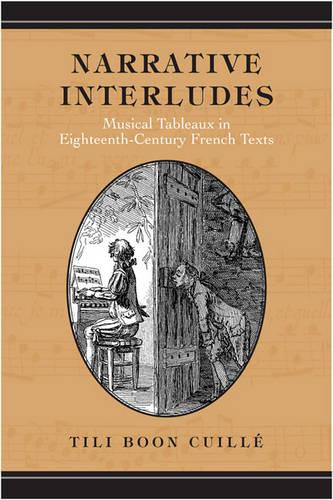 Narrative Interludes: Musical Tableaux in Eighteenth-Century French Texts - University of Toronto Romance Series (Hardback)