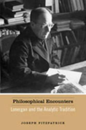 Philosophical Encounters: Lonergan and the Analytic Tradition (Hardback)
