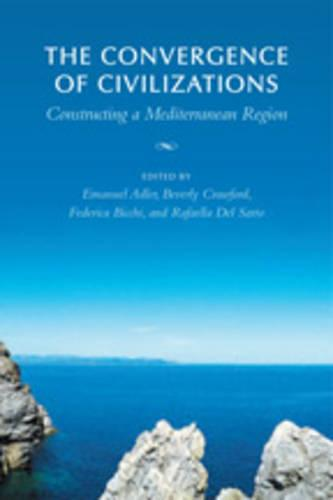 The Convergence of Civilizations: Constructing a Mediterranean Region - German and European Studies (Hardback)