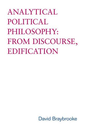 Analytical Political Philosophy: From Discourse, Edification - Toronto Studies in Philosophy (Hardback)