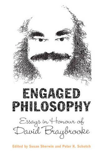 Engaged Philosophy: Essays in Honour of David Braybrooke (Hardback)