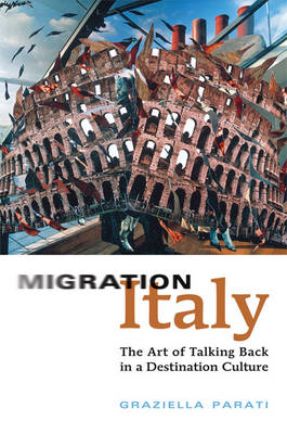 Migration Italy: The Art of Talking Back in a Destination Culture (Hardback)