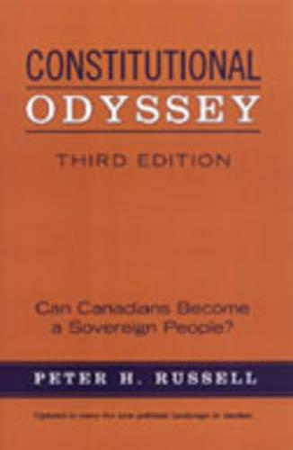 Constitutional Odyssey: Can Canadians Become a Sovereign People? (Hardback)