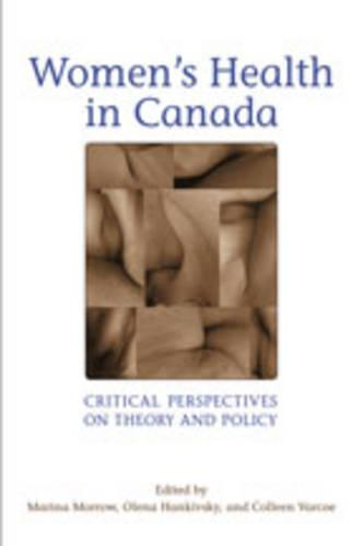 Women's Health in Canada: Critical Perspectives on Theory and Policy (Hardback)