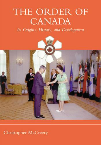 The Order of Canada: Its Origins, History, and Developments - Heritage (Hardback)
