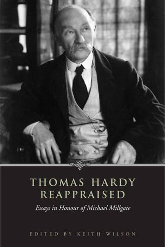 Thomas Hardy Reappraised: Essays in Honour of Michael Millgate (Hardback)