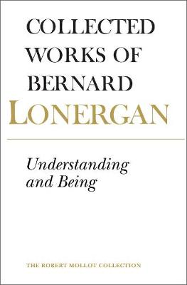 Understanding and Being: The Halifax Lectures on Insight, Volume 5 - Collected Works of Bernard Lonergan 5 (Paperback)