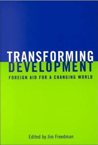 Transforming Development: Foreign Aid for a Changing World (Hardback)