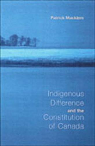 Indigenous Difference and the Constitution of Canada (Hardback)