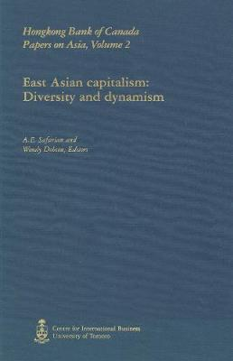 East Asian Capitalism: Diversity and Dynamism - HSBC Bank Canada Papers on Asia (Hardback)