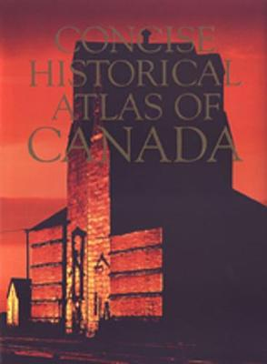 Concise Historical Atlas of Canada (Hardback)