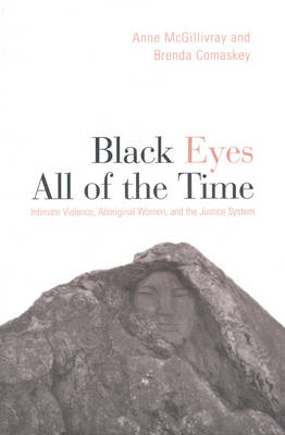 Black Eyes of All Time: Intimate Violence, Aboriginal Women, and the Justice System (Hardback)