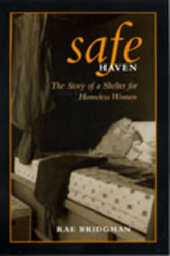 Safe Haven: The Story of a Shelter for Homeless Women (Hardback)