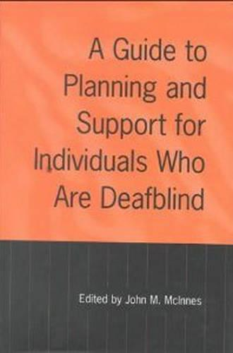 A Guide to Planning and Support for Individuals Who Are Deafblind (Hardback)