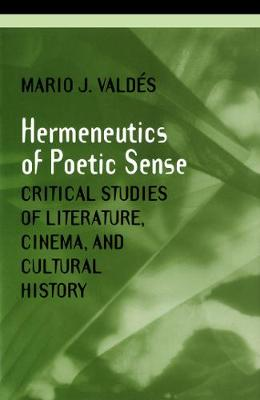 The Hermeneutics of Poetic Sense - Theory / Culture (Hardback)