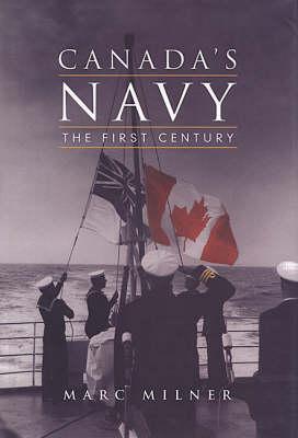 Canada's Navy: The First Century (Hardback)