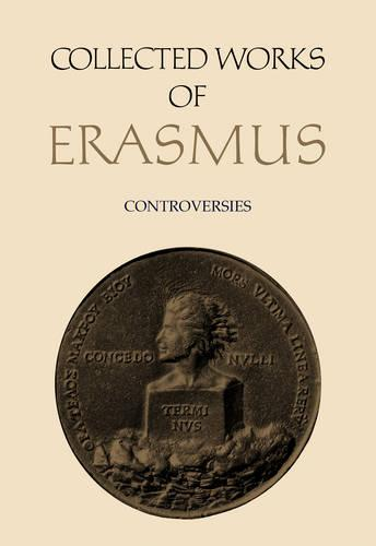 Controversies: Controversies [Vol. 76] - Collected Works of Erasmus 76 (Hardback)