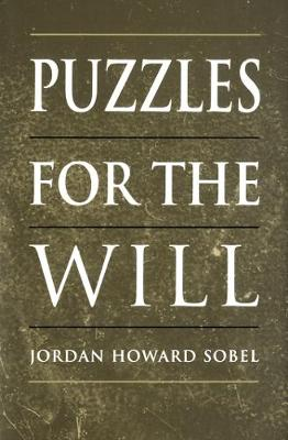 Puzzles for the Will - Toronto Studies in Philosophy (Hardback)