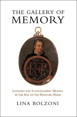 The Gallery of Memory: Literary and Iconographic Models in the Age of the Printing Press - Toronto Italian Studies (Hardback)