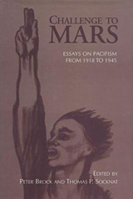 Challenge to Mars: Pacifism from 1918 to 1945 (Hardback)