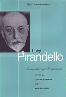 Luigi Pirandello: Contemporary Perspectives - Toronto Italian Studies (Hardback)