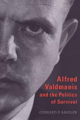 Alfred Valdmanis and the Politics of Survival (Hardback)