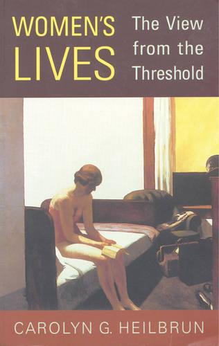 Women's Lives: The View from the Threshold - Alexander Lectures (Hardback)