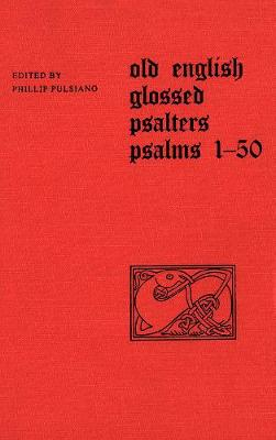Old English Glossed Psalters - Toronto Old English Studies (Hardback)