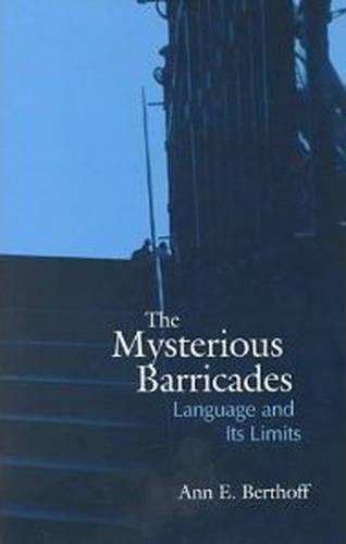 The Mysterious Barricades: Language and its Limits - Toronto Studies in Semiotics and Communication (Hardback)