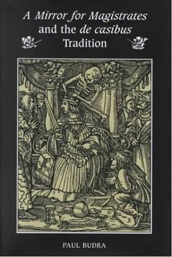 A Mirror for Magistrates and the De Casibus Tradition - Mental and Cultural World of Tudor and Stuart England (Hardback)