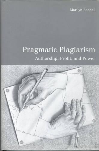 Pragmatic Plagiarism: Authorship, Profit, and Power (Hardback)
