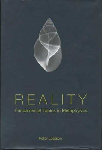 Reality: Fundamental Topics in Metaphysics - Toronto Studies in Philosophy (Hardback)