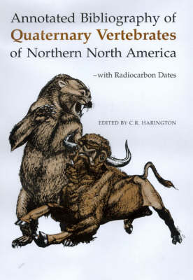 Annotated Bibliography of Quaternary Vertebrates of Northern North America (Hardback)